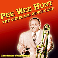 The Dixieland Revivalist — Pee Wee Hunt