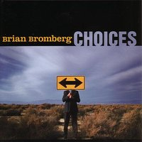 Choices — Brian Bromberg