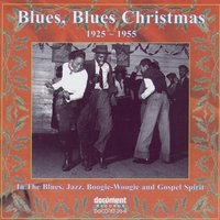 Blues, Blues Christmas (1925-1955) — Various Artists - Document Records