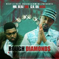 Rough Diamonds — Mr. Real 100, Saga & Doc King