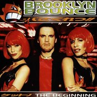The Beginning — Brooklyn Bounce