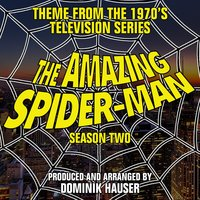 "Main Title: Season 2 (From ""The Amazing Spider-Man"") — Dominik Hauser"