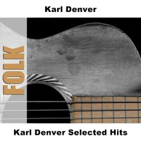 Karl Denver Selected Hits — Karl Denver