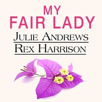 My Fair Lady — Julie Andrews, Rex Harrison, Фредерик Лоу