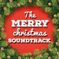 The Merry Christmas Soundtrack — The Merry Christmas Players