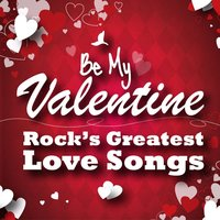 Be My Valentine - Rock's Greatest Love Songs — B.J. Thomas