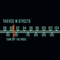 Turn off the Radio — Thieves in Streets