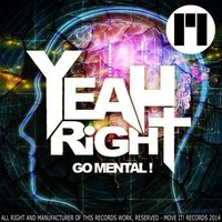 Go Mental! — Yeah Right