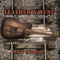 Leather & Rust — Matt Mylroie