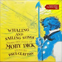 Sailing and Whaling Songs from the Days of Moby Dick — Paul Clayton