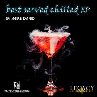 Best Served Chilled - EP — Mike David