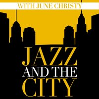 Jazz And The City With June Christy — June Christy