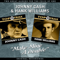 """MAKE MINE A DOUBLE"" - Two Great Albums For The Price Of One — Hank Williams, Johnny Cash"