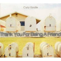 Thank You For Being A Friend — Curly Giraffe