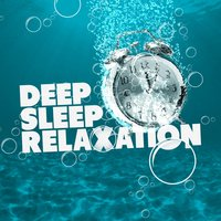 Deep Sleep Relaxation — Deep Sleep, Lullabies for Deep Meditation, Musica de Relajación Academy, Deep Sleep|Lullabies for Deep Meditation|Musica de Relajación Academy
