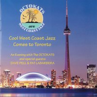 Cool West Coast Jazz Comes to Toronto — Dave Pell, Pat Labarbera, Octokats