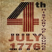 Independence Day 4th July, the History of Lounge, Vol.1 — сборник