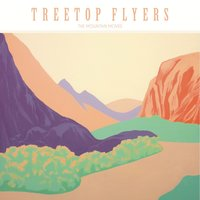 The Mountain Moves — Treetop Flyers