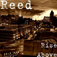 Rise Above — Reed