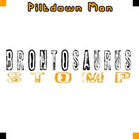 Brontosaurus Stomp — The Piltdown Men
