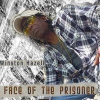 Face of the Prisoner — Winston Hazell