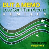 Love Can't Turn Around — But & Memo