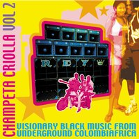 Champeta Criolla, Vol 2 - Visionary Black Music from Underground Colombiafrica — сборник