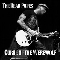 Curse of the Werewolf — The Dead Popes