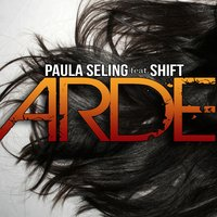 Arde — Shift, Paula Seling