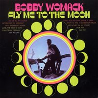 Fly Me To The Moon — Bobby Womack