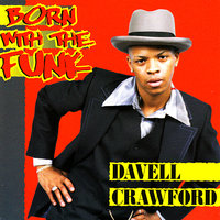 Born With the Funk — Davell Crawford