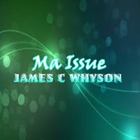Ma Issue — James C Whyson