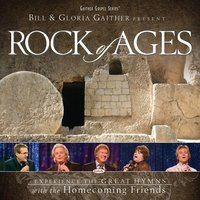 Rock Of Ages — Bill & Gloria Gaither