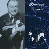 From Argentina To The World — Francisco Canaro & su Orquesta Tipica