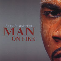 Man On Fire — Sean Slaughter