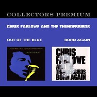Out of the Blue + Born Again — Chris Farlowe, The Thunderbirds