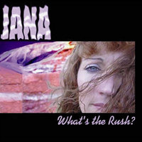 What's the Rush? — jana
