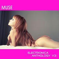 Muse: Electronica Anthology, Vol. 3 — сборник
