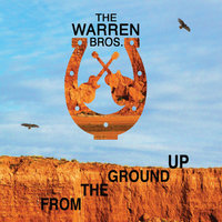 From the Ground Up — the Warren Bros.