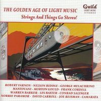 The Golden Age of Light Music: Strings and Things Go Stereo! — сборник
