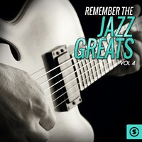 Remember the Jazz Greats, Vol. 4 — сборник
