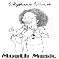 Mouth Music — Stephanie Renee