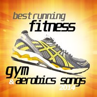 Best Running Fitness Gym and Aerobics Songs 2014 — сборник