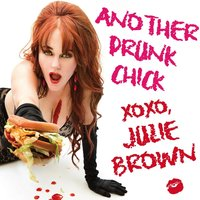 Another Drunk Chick — Julie Brown