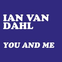 You & Me — Ian Van Dahl