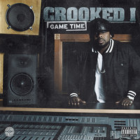Game Time — Crooked I