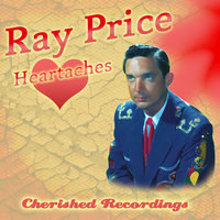 Heartaches — Ray Price