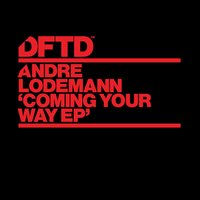 Coming Your Way EP — Andre Lodemann