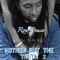 Nothin but the Truth 2 — Ron Deuce