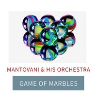 Game Of Marbles — Mantovani & His Orchestra